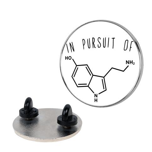 In Pursuit of Happiness (Serotonin Molecule) Pin