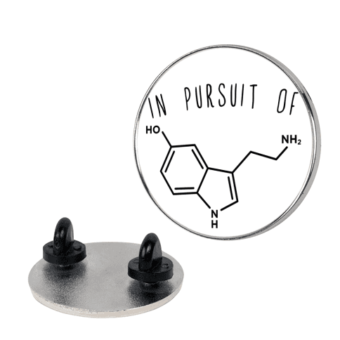 In Pursuit of Happiness (Serotonin Molecule) pin