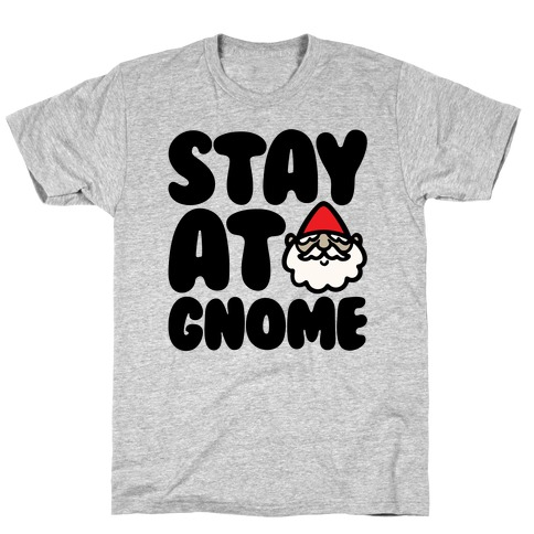 Stay At Gnome T-Shirt