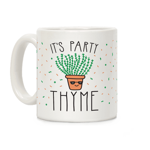 It's Party Thyme Coffee Mug