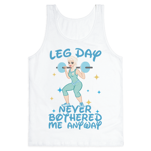 Leg Day Never Bothered Me Anyway Tank Top