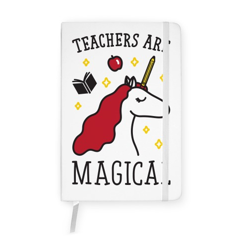 Teachers Are Magical Notebook