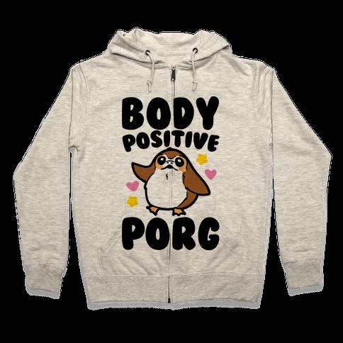 Body Positive Porg Parody Zip Hoodie