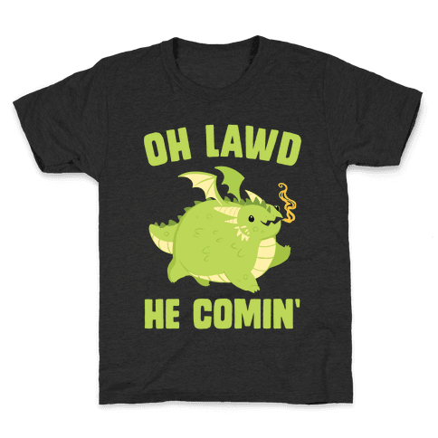 OH LAWD HE COMIN' Dragon Kids T-Shirt
