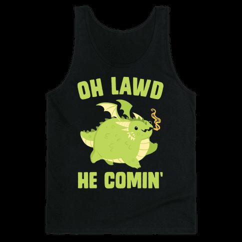 OH LAWD HE COMIN' Dragon Tank Top