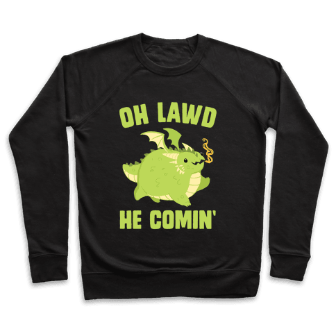OH LAWD HE COMIN' Dragon Pullover