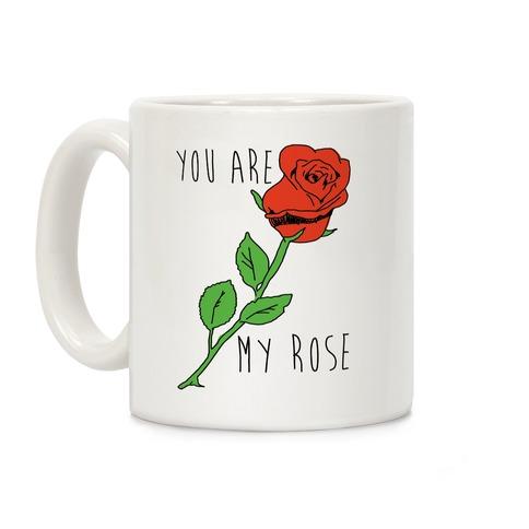 You Are My Rose Coffee Mug