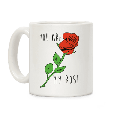You Are My Rose Coffee Mug