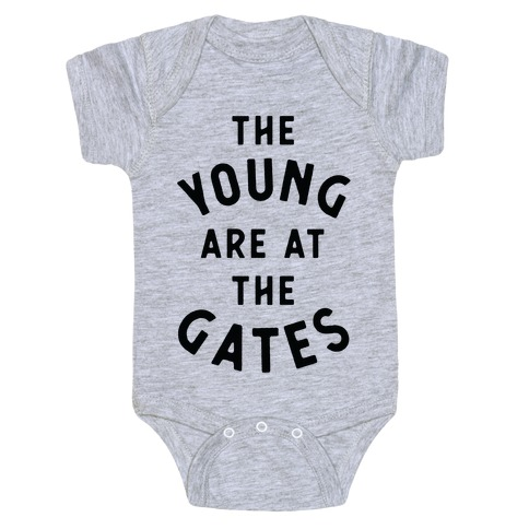 The Young Are At the Gates Baby Onesy