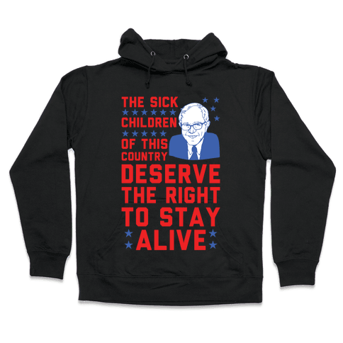 The Right To Stay Alive Bernie Hooded Sweatshirt