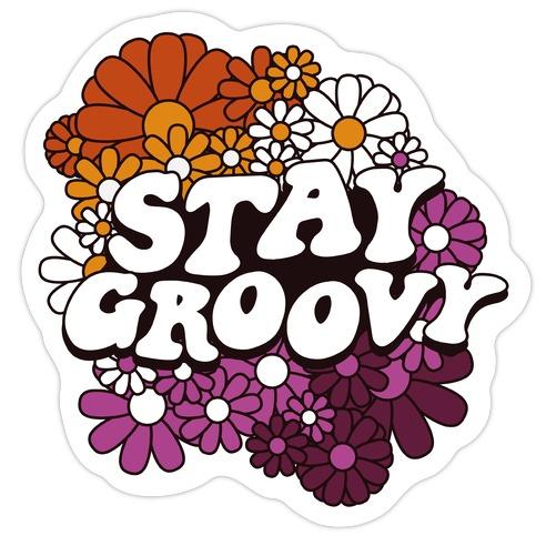 Stay Groovy (Lesbian Flag Colors) Die Cut Sticker
