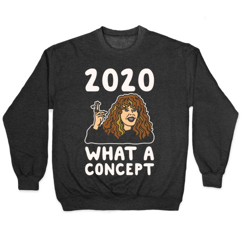 2020 What A Concept Parody White Print Pullover