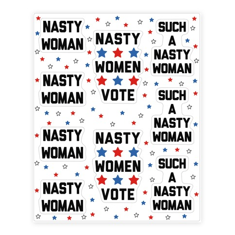 Nasty Woman Sticker and Decal Sheet