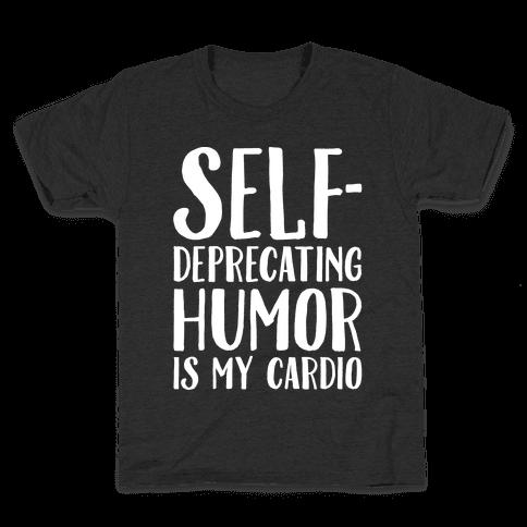 Self-Deprecating Humor Is My Cardio White Print Kids T-Shirt