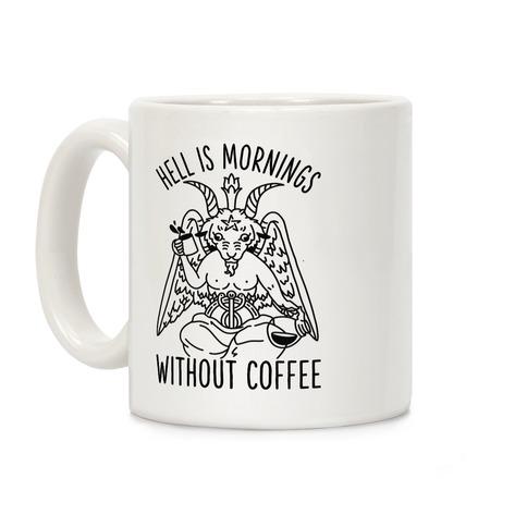 Hell is Mornings Without Coffee Baphomet Coffee Mug