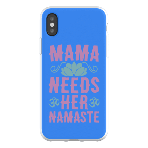 Mama Needs Her Namaste Phone Flexi-Case