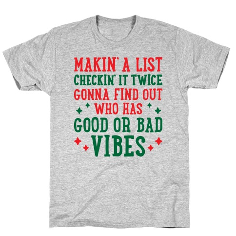 Makin' A List Checkin' It Twice Gonna Find Out Who Has Good or Bad Vibes T-Shirt