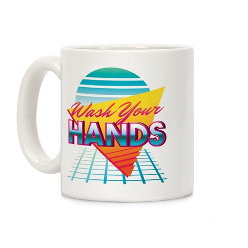 Wash Your Hands Coffee Mug