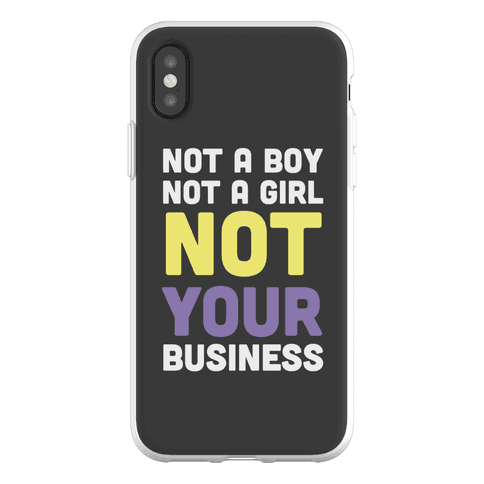 Not a Boy, Not a Girl, Not Your Business Phone Flexi-Case