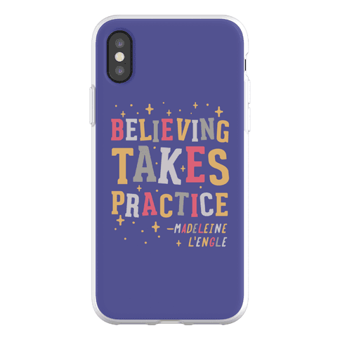 Believing Takes Practice Phone Flexi-Case
