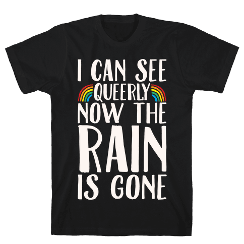 I Can See Queerly Now The Rain Is Gone White Print Mens T-Shirt