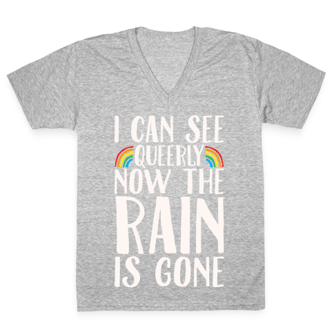 I Can See Queerly Now The Rain Is Gone White Print V-Neck Tee Shirt