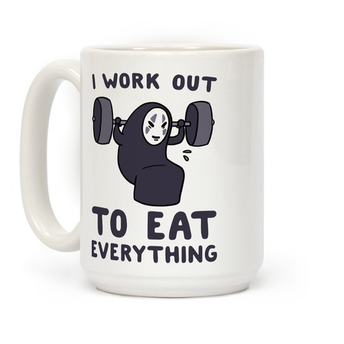 I Work Out to Eat Everything - No Face Coffee Mug