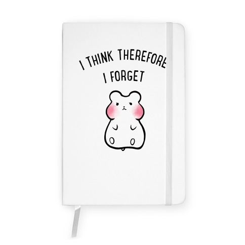 I Think Therefore I Forget Notebook