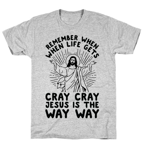 Jesus is the Way Way T-Shirt
