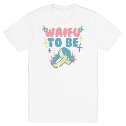 Waifu To Be (1 of 2) Mens T-Shirt