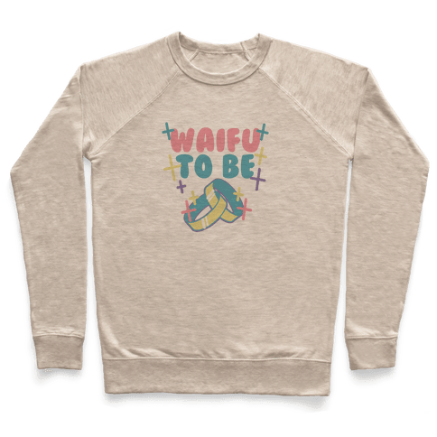 Waifu To Be (1 of 2) Pullover