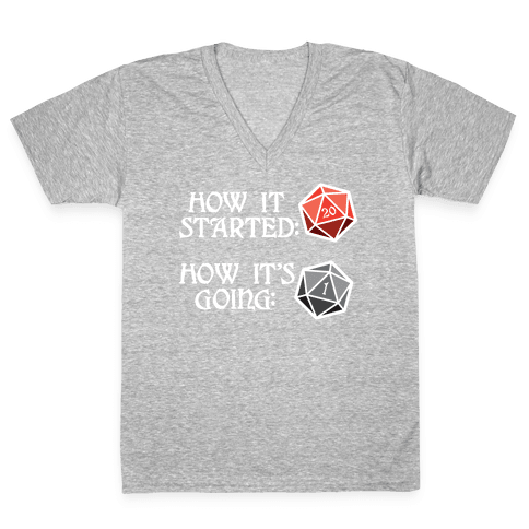 How It Started How It's Going DnD V-Neck Tee Shirt