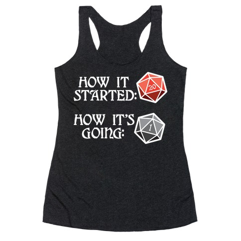 How It Started How It's Going DnD Racerback Tank Top