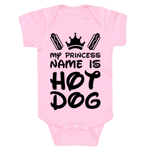 My Princess Name Is Hot Dog Baby Onesy
