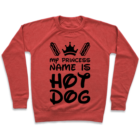 My Princess Name Is Hot Dog Pullover