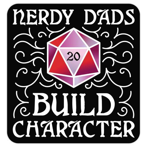Nerdy Dads Build Character Die Cut Sticker