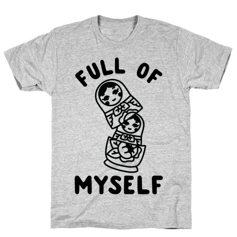 Full of Myself T-Shirt