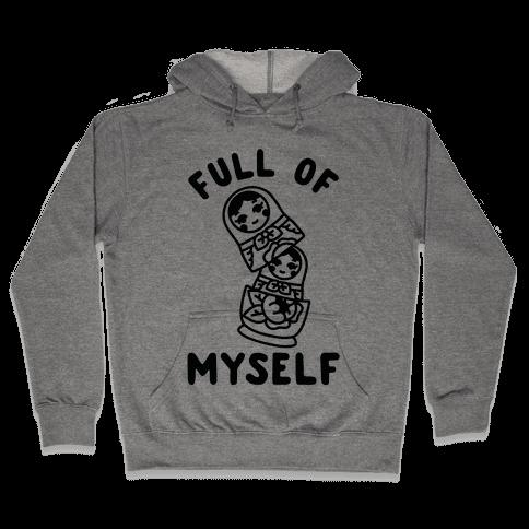 Full of Myself Hooded Sweatshirt