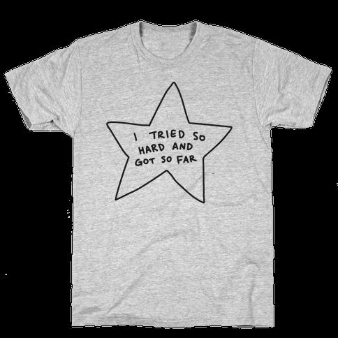 I Tried So Hard And Got So Far Star Mens T-Shirt