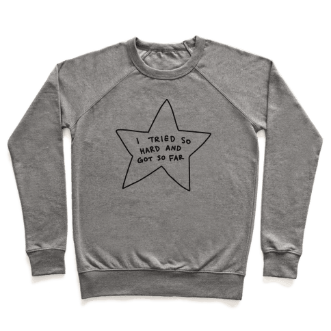 I Tried So Hard And Got So Far Star Pullover