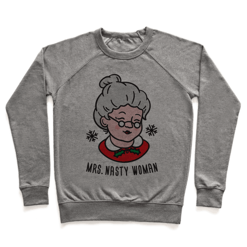Mrs. Nasty Woman Pullover