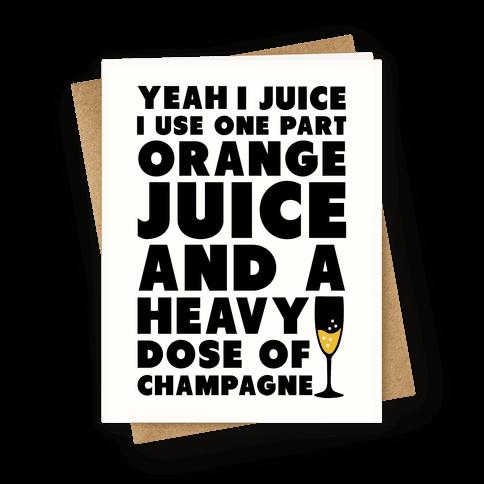 Yeah I Juice Greeting Card