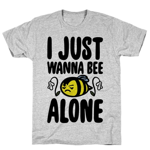 I Just Wanna Be Alone Emo Bee Pun Parody T-Shirt