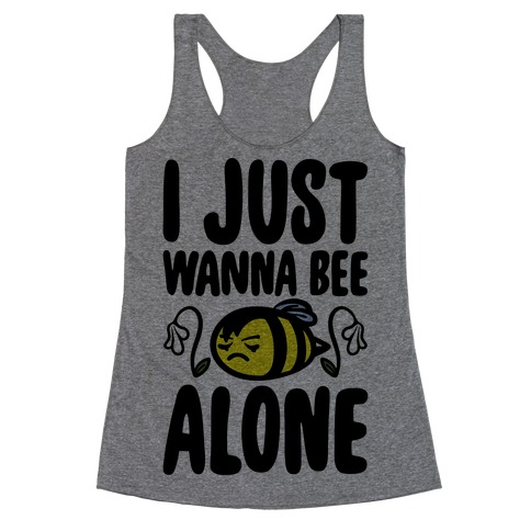 I Just Wanna Be Alone Emo Bee Pun Parody Racerback Tank Top