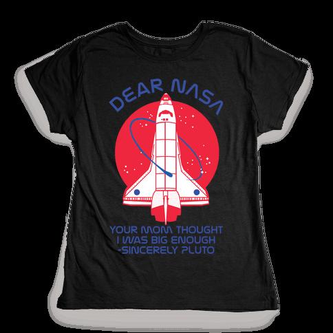 Dear Nasa Your Mom Though I Was Big Enough Womens T-Shirt