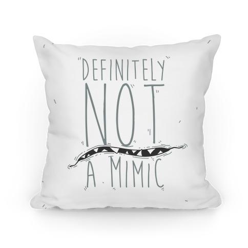 Definitely Not a Mimic Pillow