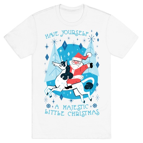 Have Yourself A Majestic Little Christmas T-Shirt
