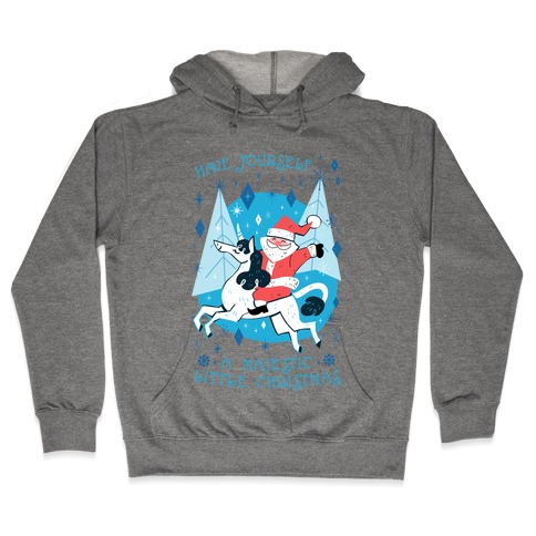 Have Yourself A Majestic Little Christmas Hooded Sweatshirt