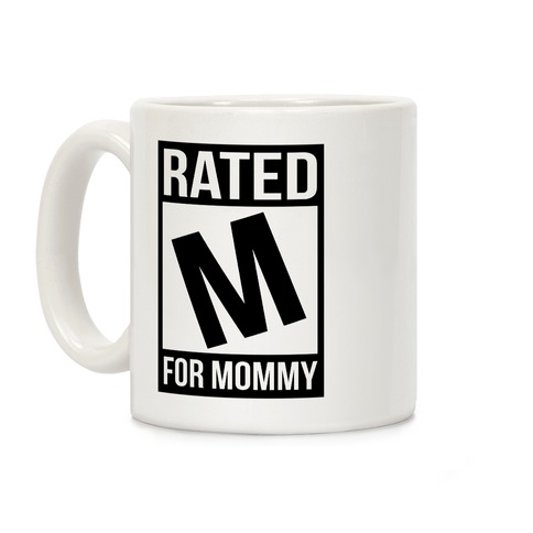 Rated M For MOMMY Coffee Mug