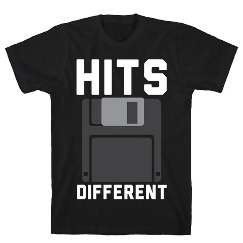 Hits Different Floppy Disk T-Shirt